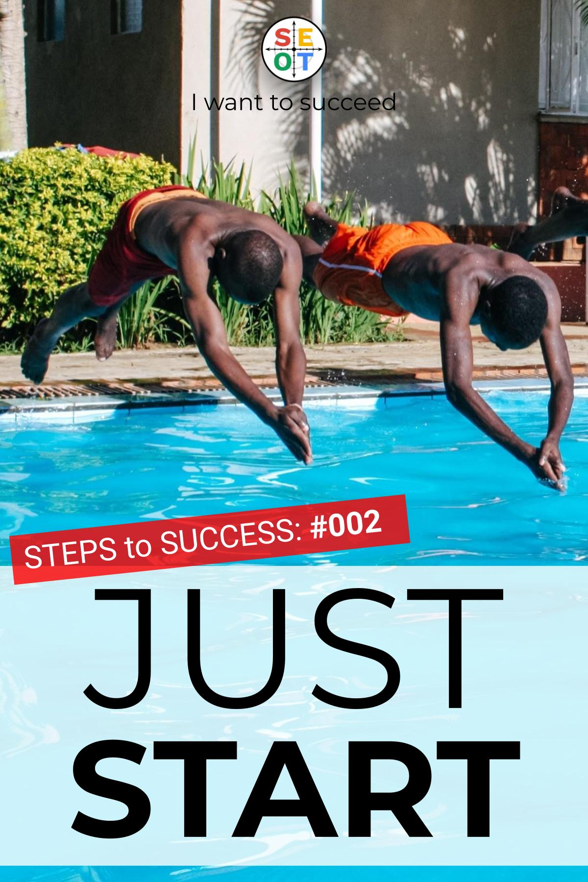 STEPS to SUCCESS #002: Just Start - image of people jumping into pool